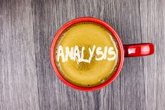 Conceptual hand writing showing Analysis. Business photo text Strategic analytic plans for new website growth development written. Coffee in Red Cup Grey wooden Royalty Free Stock Images
