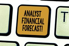 Conceptual hand writing showing Analyst Financial Forecast. Business photo showcasing estimate future financial outcomes. Of a company Keyboard key Intention to stock photo