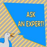 Conceptual hand writing showing Ask An Expert. Business photo text Consult a Professional Asking for Advice Make a. Question stock illustration