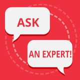 Conceptual hand writing showing Ask An Expert. Business photo text Consult a Professional Asking for Advice Make a. Question vector illustration