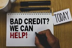 Conceptual hand writing showing Bad Credit question We Can Help. Business photo text Borrower with high risk Debts Financial Writt. En on paper hand hold pen royalty free stock photos