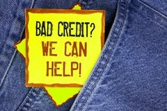 Conceptual hand writing showing Bad Credit Question We Can Help Motivational Call. Business photo showcasing achieve good debt hea. Lth written Yellow Sticky Royalty Free Stock Photo