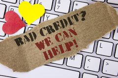 Conceptual hand writing showing Bad Credit Question We Can Help Motivational Call. Business photo text achieve good debt health wr. Itten Tear Cardboard Piece Royalty Free Stock Image