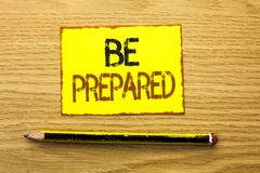 Conceptual hand writing showing Be Prepared. Business photo showcasing Preparedness Challenge Opportunity Prepare Plan Management. Written Yellow Sticky Note Royalty Free Stock Images