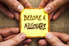 Conceptual hand writing showing Become A Millionaire. Business photo showcasing Ambition To Become Wealthy Earn Fortune Fortunate. Written Sticky Note Paper Stock Images