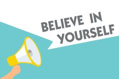 Conceptual hand writing showing Believe In Yourself. Business photo text Encouraging someone Self-confidence Motivation quote Symb. Ol alarming speaker signals vector illustration