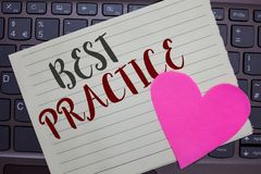 Conceptual hand writing showing Best Practice. Business photo showcasing Method Systematic Touchstone Guidelines Framework Ethic N. Otebook paper keyboard stock photo