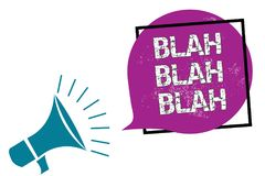 Conceptual hand writing showing Blah Blah Blah. Business photo showcasing Talking too much false information gossips non-sense spe. Aking Megaphone speaking loud stock illustration