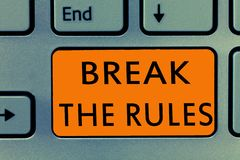 Conceptual hand writing showing Break The Rules. Business photo text To do something against formal rules and restrictions.  royalty free stock photography