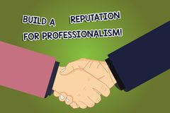 Conceptual hand writing showing Build A Reputation For Professionalism. Business photo showcasing Be professional in what you do. Hu analysis Shaking Hands on royalty free illustration