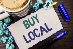 Conceptual hand writing showing Buy Local. Business photo showcasing Buying Purchase Locally Shop Store Market Buylocal Retailers. Written Cardboard Piece Royalty Free Stock Photos