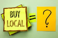 Conceptual hand writing showing Buy Local. Business photo showcasing Buying Purchase Locally Shop Store Market Buylocal Retailers. Written Yellow Sticky Note Royalty Free Stock Image