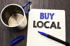 Conceptual hand writing showing Buy Local. Business photo showcasing Buying Purchase Locally Shop Store Market Buylocal Retailers. Written Notebook Paper wooden Royalty Free Stock Photography