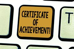 Conceptual hand writing showing Certificate Of Achievement. Business photo showcasing certify that a demonstrating done. Exceptionally well Keyboard key stock image