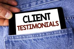 Conceptual hand writing showing Client Testimonials. Business photo text Customer Personal Experiences Reviews Opinions Feedback w. Ritten Mobile phone holding Royalty Free Stock Photography