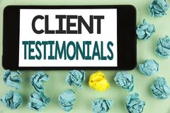 Conceptual hand writing showing Client Testimonials. Business photo text Customer Personal Experiences Reviews Opinions Feedback w. Ritten Mobile Phone Screen Stock Images