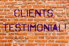 Conceptual hand writing showing Clients Testimonial. Business photo showcasing Customers Personal Experiences Reviews Opinions. Feedback Brick Wall art like stock photo