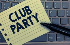 Conceptual hand writing showing Club Party. Business photo showcasing social gathering in a place that is informal and can have dr. Inks Notebook paper keyboard stock images