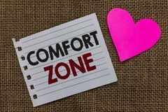 Conceptual hand writing showing Comfort Zone. Business photo text A situation where one feels safe or at ease have Control Piece p. Aper Romantic ideas stock photos