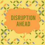 Conceptual hand writing showing Disruption Ahead. Business photo showcasing Transformation that is caused by emerging. Conceptual hand writing showing Disruption stock illustration