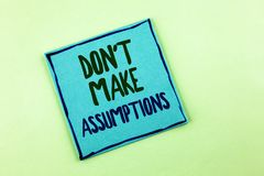Conceptual hand writing showing Do not Make Assumptions. Business photo showcasing predict events future without clue Alternative. Facts written Sticky Note Stock Photography