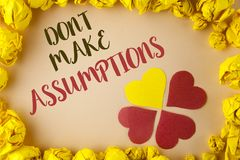 Conceptual hand writing showing Do not Make Assumptions. Business photo showcasing predict events future without clue Alternative. Facts written plain Royalty Free Stock Photo