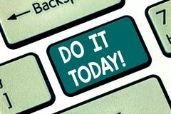 Conceptual hand writing showing Do It Today. Business photo text Respond now Immediately Something needs to be done. Right away Keyboard key Intention to create royalty free stock photos