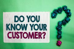 Conceptual hand writing showing Do You Know Your Customer question. Business photo text Have into account client likes opinion whi. Te notepad with words teal royalty free stock photos