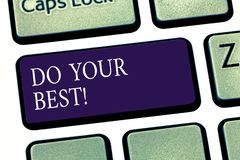 Conceptual hand writing showing Do Your Best. Business photo showcasing Encouragement for a high effort to accomplish. Your goals Keyboard key Intention to stock illustration