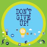 Conceptual hand writing showing Don T Give Up. Business photo text Keep trying until you succeed follow your dreams. Goals stock illustration