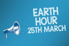 Conceptual hand writing showing Earth Hour 25Th March. Business photo text symbol commitment to planet Organized World Wide Fund S. Peakers alarming script Stock Photography
