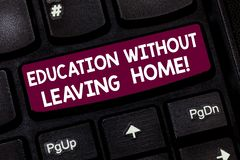 Conceptual hand writing showing Education Without Leaving Home. Business photo text Homeschooling Online education. Elearning Keyboard key Intention to create stock photo