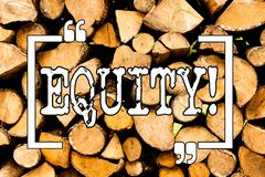 Conceptual hand writing showing Equity. Business photo showcasing Value of a company divided into equal parts owned by. Conceptual hand writing showing Equity royalty free stock image