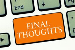 Conceptual hand writing showing Final Thoughts. Business photo text Conclusion Last Analysis Recommendations Finale of idea.  stock photography