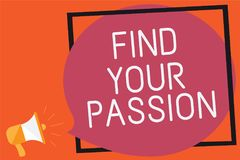 Conceptual hand writing showing Find Your Passion. Business photo text Seek Dreams Find best job or activity do what you love Reme. Mber message public Stock Image