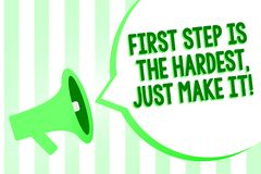 Conceptual hand writing showing First Step Is The Hardest, Just Make It. Business photo text dont give up on final route Megaphone. Loudspeaker green stripes Royalty Free Stock Photos