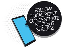 Conceptual hand writing showing Follow Focal Point Concentrate Nucleus Success. Business photo showcasing Concentration look for t. Arget Cell phone receiving royalty free illustration