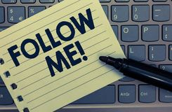 Conceptual hand writing showing Follow Me. Business photo showcasing Inviting a person or group to obey your prefered leadership N. Otebook paper keyboard stock photography