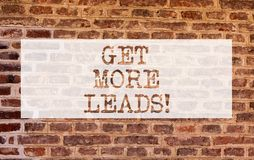 Conceptual hand writing showing Get More Leads. Business photo showcasing Look for new clients customers followers. Marketing strategy Brick Wall art like stock photography