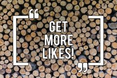 Conceptual hand writing showing Get More Likes. Business photo text Recommendations to have additional followers social. Network Wooden background vintage wood royalty free stock photo