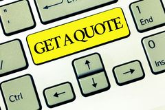 Conceptual hand writing showing Get A Quote. Business photo text To have last price at which a security or commodity. Traded stock photos