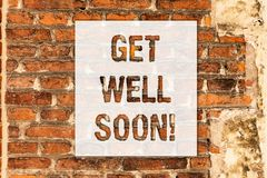 Conceptual hand writing showing Get Well Soon. Business photo text Wishing you have better health than now Greetings. Good wishes Brick Wall art like Graffiti stock images