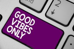 Conceptual hand writing showing Good Vibes Only. Business photo showcasing Just positive emotions feelings No negative energies Ke. Yboard purple key computer Royalty Free Stock Image
