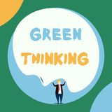 Conceptual hand writing showing Green Thinking. Business photo showcasing Taking ction to make environmental. Conceptual hand writing showing Green Thinking royalty free illustration