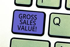 Conceptual hand writing showing Gross Sales Value. Business photo showcasing total transactions reported period without. Any deductions Keyboard key Intention stock photo