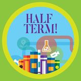 Conceptual hand writing showing Half Term. Business photo showcasing Short holiday in the middle of the periods school. Conceptual hand writing showing Half Term vector illustration
