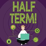 Conceptual hand writing showing Half Term. Business photo text Short holiday in the middle of the periods school year is. Conceptual hand writing showing Half stock illustration