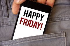 Conceptual hand writing showing Happy Friday Motivational Call. Business photos text Wishing you have a good start for the weekend. Conceptual hand writing stock photography