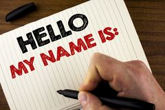 Conceptual hand writing showing Hello My Name Is. Business photo showcasing meeting someone new Introduction Interview Presentatio. N written by Man Notebook Royalty Free Stock Image