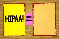 Conceptual hand writing showing Hipaa Motivational Call. Business photo text Health Insurance Portability and Accountability Act w. Ritten Sticky Note Paper Stock Image
